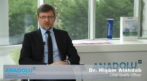 Dr. Hişam Alahdab- Quality and Safety Practices at Anadolu Medical Center